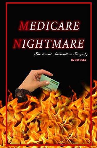9780995368903: Medicare Nightmare: The Great Australian Tragedy
