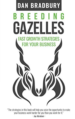 9780995453203: Breeding Gazelles: Fast Growth Strategies for Your Business