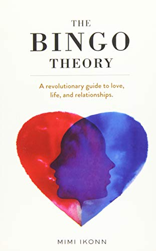 9780995460409: The Bingo Theory: A Revolutionary Guide to Love, Life, and Relationships