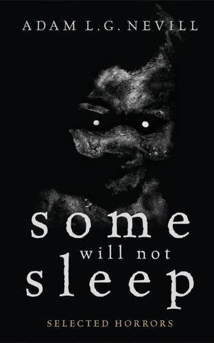 9780995463004: Some Will Not Sleep: Selected Horrors