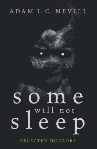 9780995463035: Some Will Not Sleep: Selected Horrors