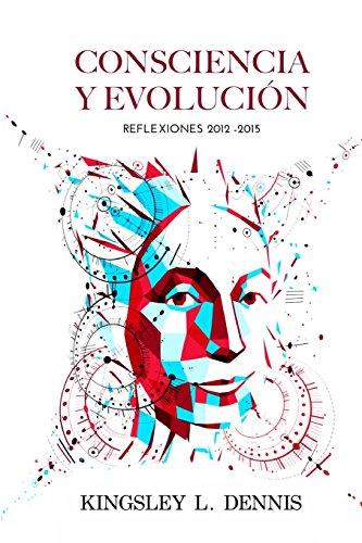 Imagen de archivo de Consciencia Y Evolucion: Reflexiones 2012-2015 (Paperback) a la venta por The Book Depository