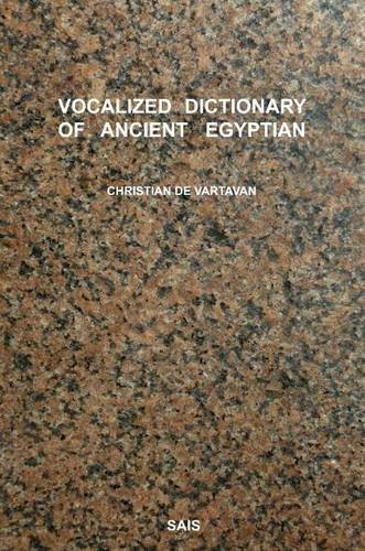 9780995489813: Vocalised Dictionary of Ancient Egyptian