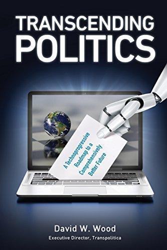 9780995494220: Transcending Politics: A Technoprogressive Roadmap to a Comprehensively Better Future