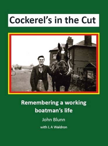 9780995518001: Cockerel's in the Cut: Remembering a Working Boatman's Life
