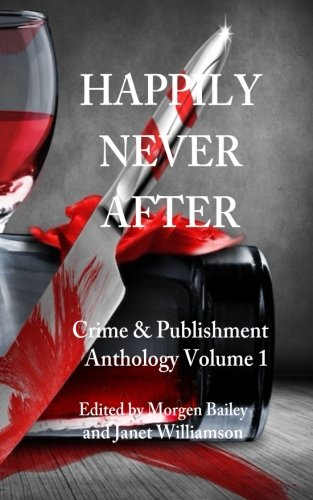 Happily Never After: Crime & Publishment Anthology: Bailey, Morgen; Smith,