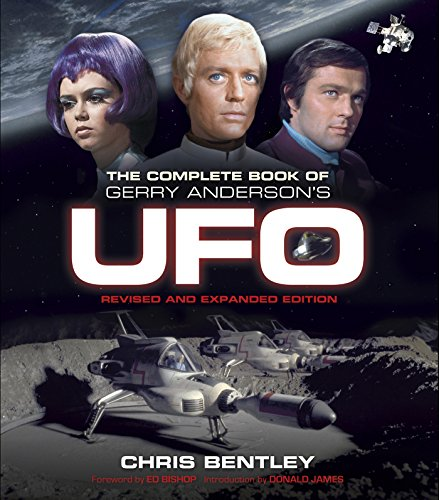 9780995519107: The Complete Book of Gerry Anderson's UFO (revised and expanded edition)