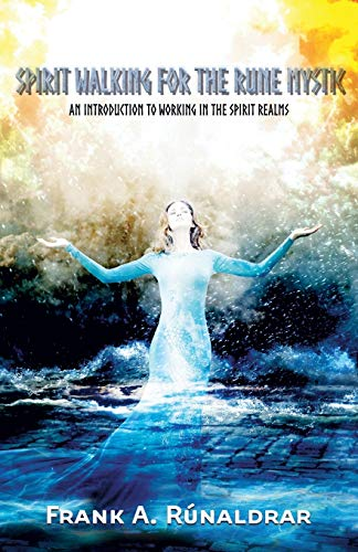 9780995534391: Spirit Walking for the Rune Mystic: An Introduction to Working in the Spirit Realms (Arts of Seidr)