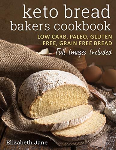 Keto Bread Bakers Cookbook: Keto Bread Bakers Cookbook (Paperback)