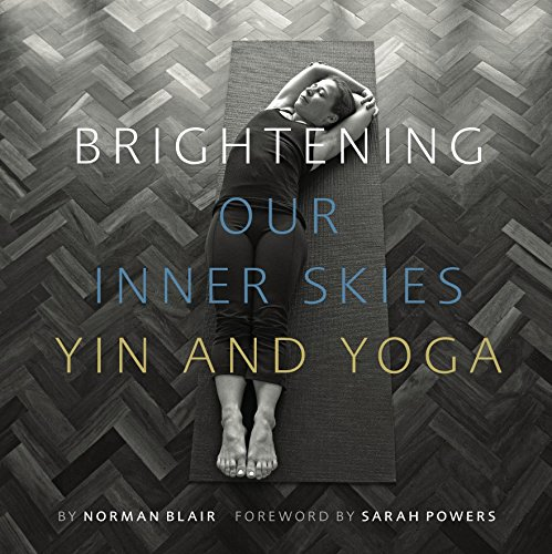 9780995547001: Brightening Our Inner Skies: Yin and Yoga