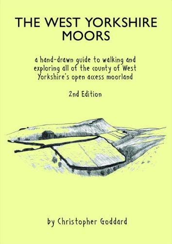 9780995560970: The West Yorkshire Moors: A hand-drawn guide to walking and exploring all of the county of West Yorkshire's open access moorland