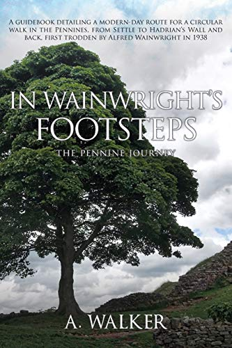 9780995604315: In Wainwright's Footsteps: The Pennine Journey