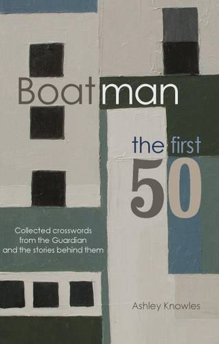 9780995608207: Boatman - The First 50: Collected Crosswords from the Guardian and the Stories Behind Them