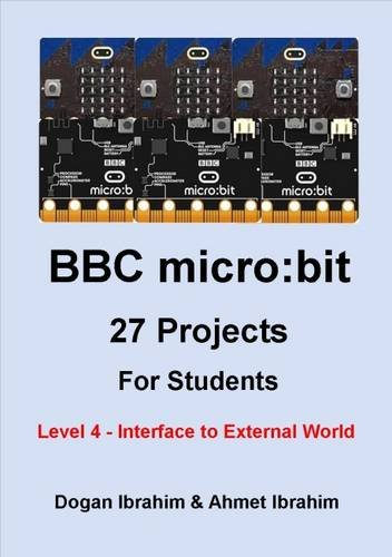 9780995615915: BBC Micro:Bit 27 Projects for Students Level 4 - Interface to External World: Level 4