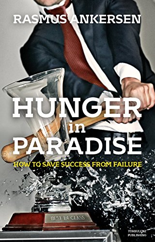 9780995616202: Hunger in Paradise: How to Save Success from Failure