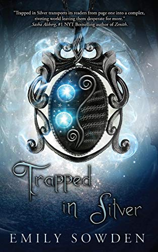 Trapped in Silver (Eldryn Chronicles): Emily Sowden