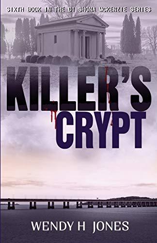 9780995645721: Killer's Crypt: Volume 6 (The DI Shona McKenzie Mysteries)