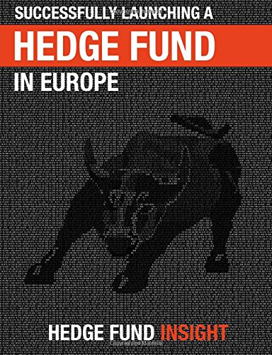 9780995647503: Successfully Launching A Hedge Fund In Europe: Practical Guidance For New Managers