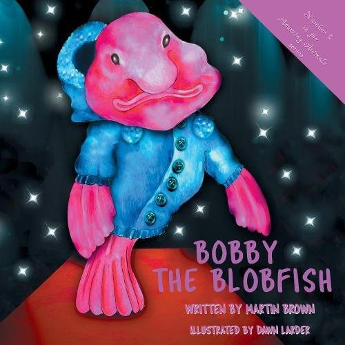 Bobby the Blobfish (Amazing Animals): Martin Brown