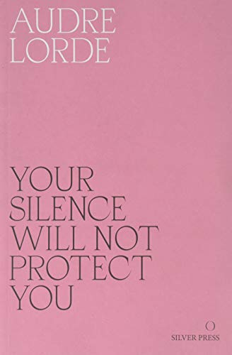 9780995716223: Your Silence Will Not Protect You Essays