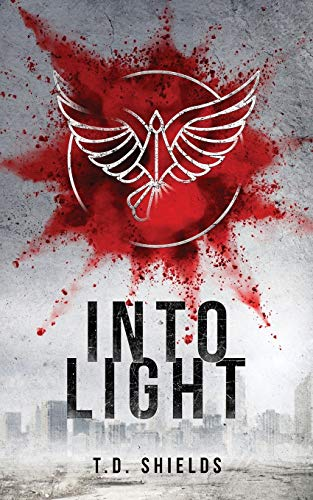 Into Light (Shadow and Light) (Volume 2): T. D. Shields