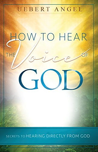 9780995749993: HOW TO HEAR THE VOICE OF GOD: Secrets to hearing directly from God
