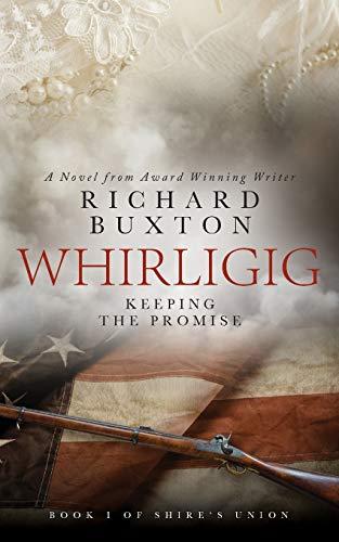 Whirligig: Keeping The Promise (Shire's Union) (Volume: Richard Buxton
