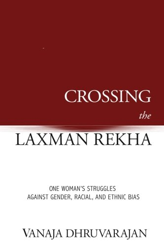 Crossing the Laxman Rekha: One Woman's Struggles: Dhruvarajan, Vanaja