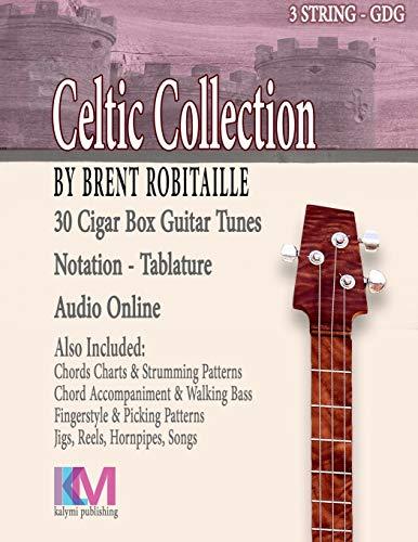 Cigar Box Guitar Celtic Collection: 30 Celtic: Brent C Robitaille