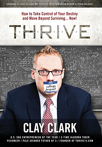 9780996003216: Thrive: How to Take Control of Your Destiny and Move Beyond Surviving... Now!