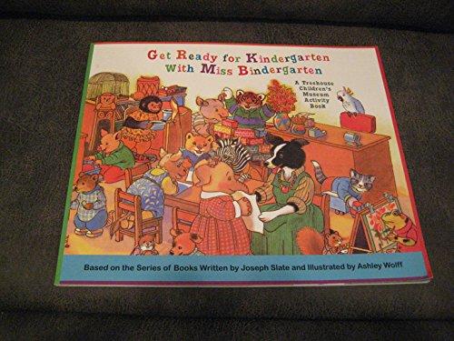 9780996003902: Get Ready for Kindergarten with Miss Bindergarten: A Treehouse Children's Museum Activity Book