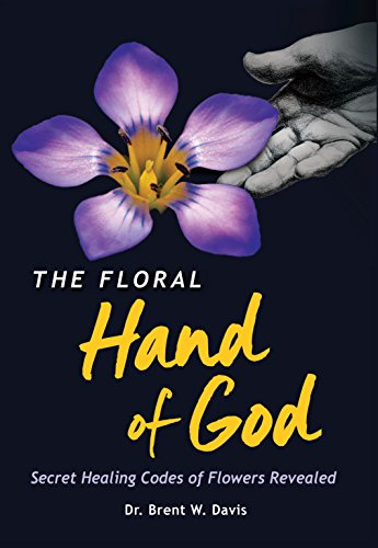 9780996004398: The Floral Hand of God: Secret Healing Codes of Flowers Revealed (2015 Superior Offset Printing Edition)