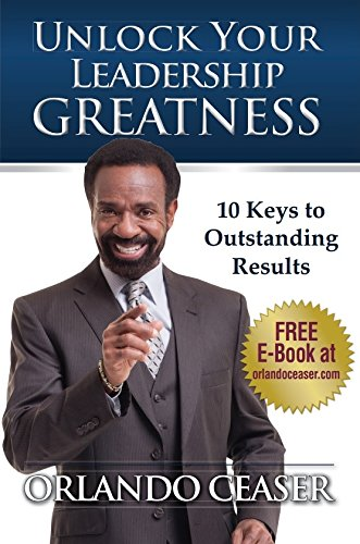 9780996009706: Unlock Your Leadership Greatness