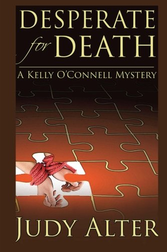 Desperate for Death (Kelly O'Connell Mysteries) (Volume 3): Alter, Judy