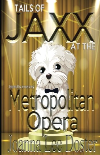 9780996017923: Tails of Jaxx at The Metropolitan Opera