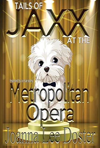 9780996017930: Tails of Jaxx at the Metropolitan Opera