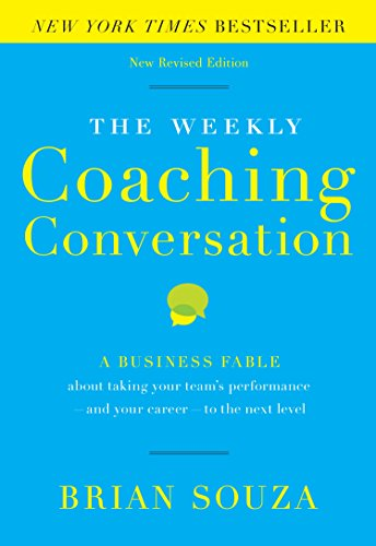 9780996018401: The Weekly Coaching Conversation (New Edition): A Business Fable about Taking Your Team's Performance and Your Career to the Next Level