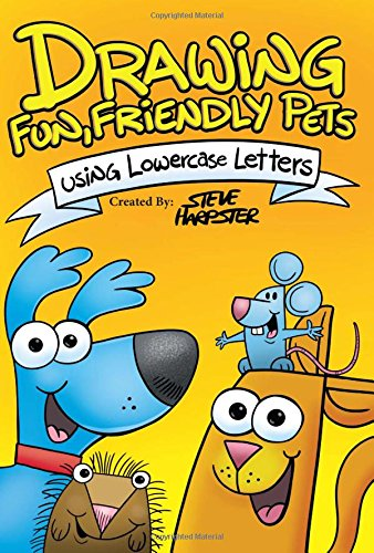 9780996019712: Drawing Fun, Friendly, Pets Using Lowercase Letters