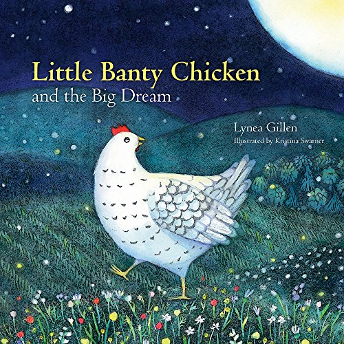9780996021913: Little Banty Chicken and the Big Dream