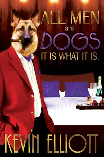 9780996024815: All Men Are Dogs. It Is What It Is!