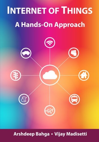 Internet of Things (A Hands-on-Approach): Arshdeep Bahga, Vijay