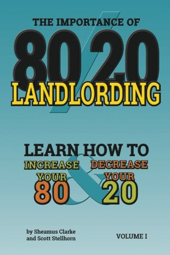 80/20 Landlording: Learn how to Increase your: Clarke, Sheamus P;