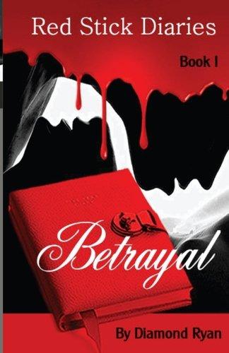 9780996040174: Red Stick Diaries: Betrayal: Volume 1