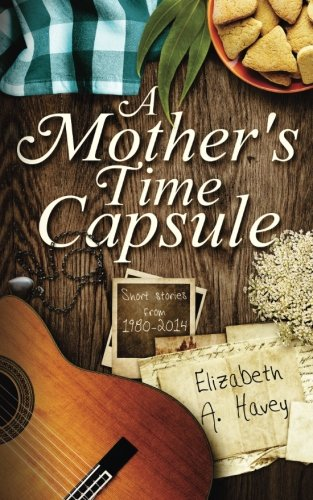 9780996040891: A Mother's Time Capsule: Short Stories About Motherhood