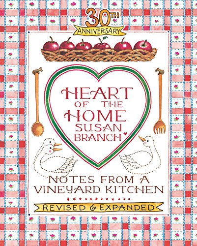 9780996044035: Heart of the Home: Notes from a Vineyard Kitchen 30th Anniversary Edition