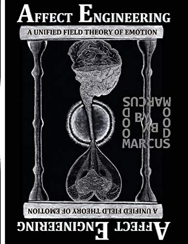 9780996049313: Affect Engineering: A Unified Field Theory of Emotion