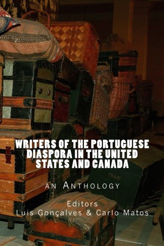 Writers of the Portuguese Diaspora in the United States and Canada: An Anthology: Gonçalves, Luis; ...