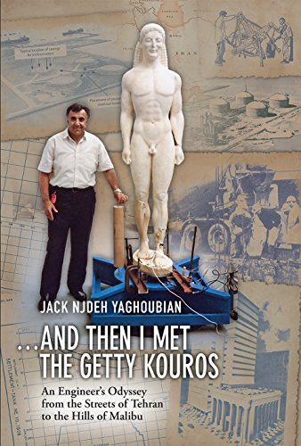 9780996056106: ...And Then I Met the Getty Kouros: An Engineer's Odyssey from the Streets of Tehran to the Hills of Malibu