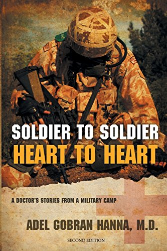 9780996057608: Soldier to Soldier, Heart to Heart: A Doctor's Stories from a Military Camp