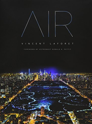 Air 9780996058728 Featured on CBS SUNDAY MORNING. AIR by Pulitzer Prize winning photographer Vincent Laforet is an exquisite museum-quality book of breathtaking high-altitude nighttime aerial photos taken over 10 of the world's most iconic cities including New York, Miami, Chicago, Las Vegas, Los Angeles, San Francisco, Sydney, London, Barcelona, and Berlin.
